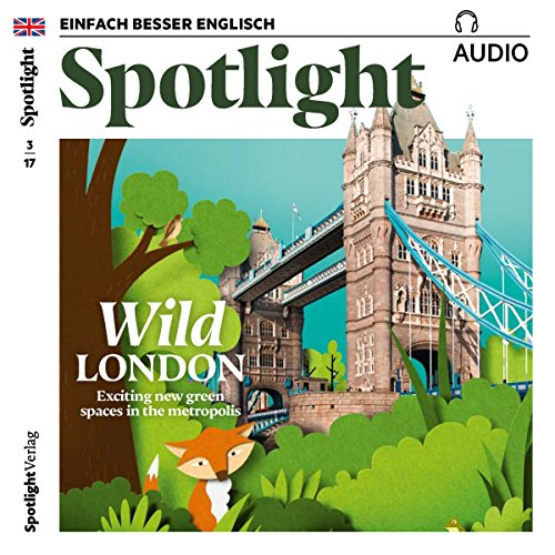Spotlight Audio - Wild London. 3/2017 audiobook cover art