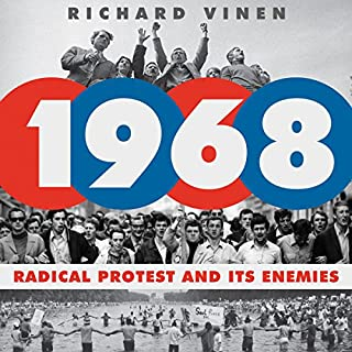 1968     Radical Protest and Its Enemies              By:                                                                                                                                 Richard Vinen                               Narrated by:                                                                                                                                 Tim Gerard Reynolds                      Length: 13 hrs and 14 mins     4 ratings     Overall 3.8