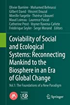 Coviability of Social and Ecological Systems: Reconnecting Mankind to the Biosphere in an Era of Global Change: Vol.1 : The Foundations of a New Paradigm