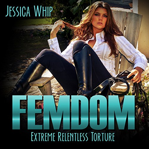 Femdom: Extreme Relentless Torture audiobook cover art
