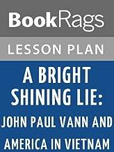 Lesson Plan A Bright Shining Lie: John Paul Vann and America in Vietnam by Neil Sheehan