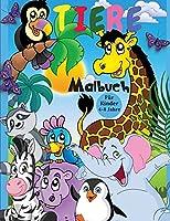 Tiere Malbuch: Unglaublich niedliche und liebenswerte Tiere aus Bauernhoefen, Waeldern, Dschungeln und Ozeanen fuer stundenlangen Ausmalspass fuer Kinder von 4-8 Jahren