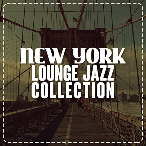 New York Lounge Quartett, Collection & New York Jazz Lounge
