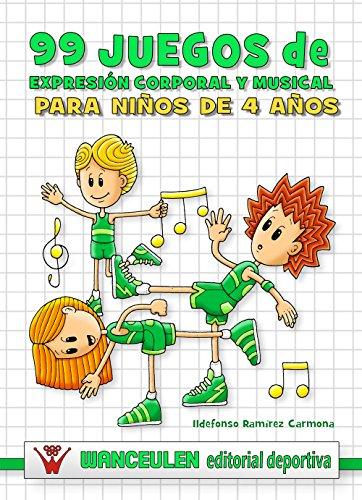 99 juegos de expresión corporal y musical para niños de 4