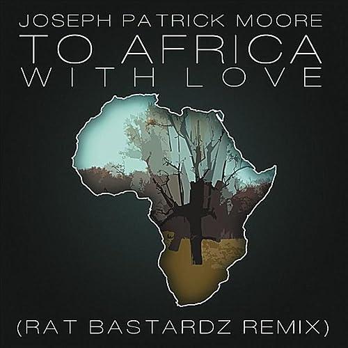 To Africa With Love (Remix) [feat. Seth Condrey & Rat Bastardz]
