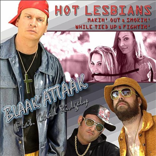 Hot Lesbians Makin' Out & Smokin' While Tied Up & Fightin' (feat. Chad Ridgely) [Explicit]