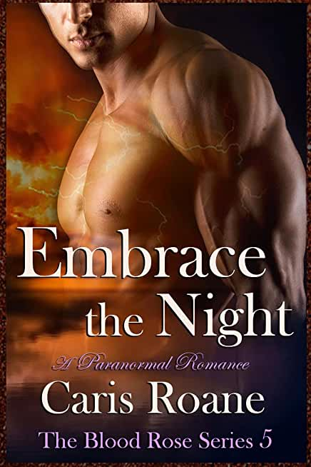 Embrace the Night: A Paranormal Romance (The Blood Rose Series Book 5) (English Edition)