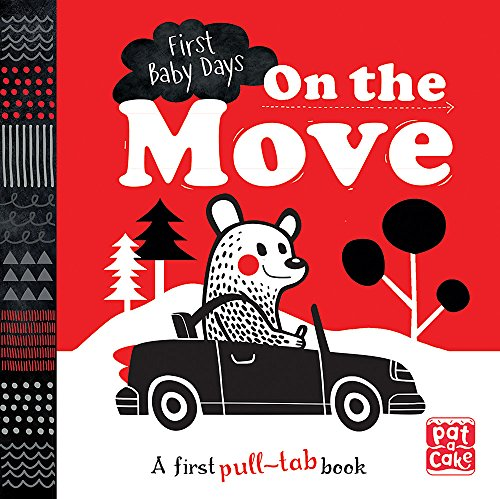 On the Move: A pull-tab board book to help your baby focus (First Baby Days)