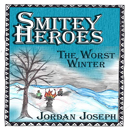 Smitey Heroes     The Worst Winter              By:                                                                                                                                 Jordan Joseph                               Narrated by:                                                                                                                                 Jordan Joseph                      Length: 15 mins     Not rated yet     Overall 0.0
