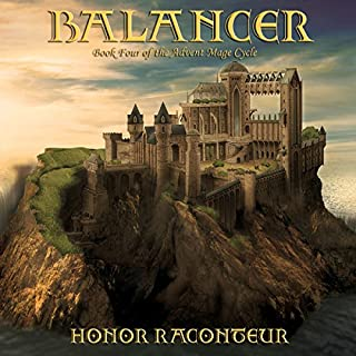 Balancer     Advent Mage Cycle, Book 4              By:                                                                                                                                 Honor Raconteur                               Narrated by:                                                                                                                                 Mark McClain Wilson                      Length: 10 hrs and 14 mins     241 ratings     Overall 4.5
