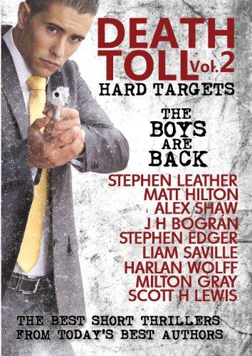 Death Toll 2: Hard Targets by [Stephen Leather, Matt Hilton, Alex Shaw, J H Bográn, Stephen Edger, Liam Saville, Harlan Wolff, Milton Gray, Scott H Lewis]