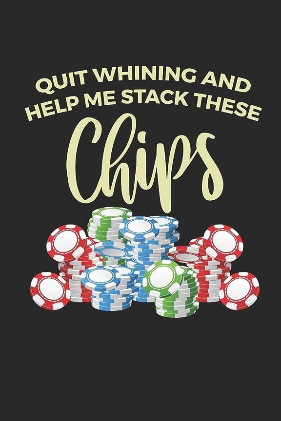 要塞焦げ噴出するQuit Whining And Help Me Stack These Chips: 6x9 Funny Blank Lined Composition Notebook for Poker Players