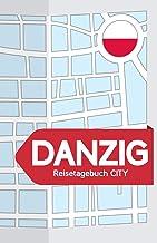 Danzig Reisetagebuch City: Blanko Reisejournal zum selberschreiben, als Tagebuch und Geschenk für den Trip nach Danzig (Polen)
