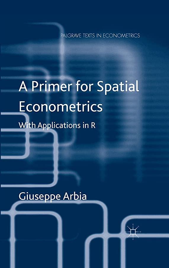 痛いルートうっかりA Primer for Spatial Econometrics: With Applications in R (Palgrave Texts in Econometrics) (English Edition)