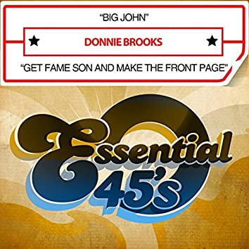 Big John / Get Fame Son and Make It to the Front Page (Digital 45)