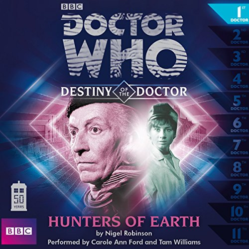 Doctor Who - Destiny of the Doctor - Hunters of Earth                   By:                                                                                                                                 Nigel Robinson                               Narrated by:                                                                                                                                 Carole Ann Ford,                                                                                        Tam Williams                      Length: 1 hr and 10 mins     2 ratings     Overall 5.0