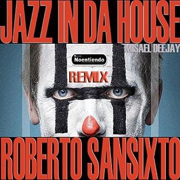 Jazz In Da House (Remix)