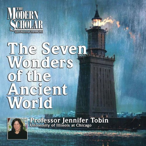 The Modern Scholar: Seven Wonders of the Ancient World audiobook cover art