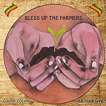 Bless Up the Farmers