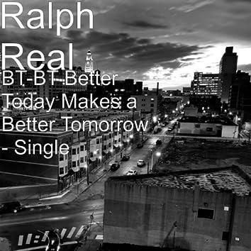 Bt-Bt Better Today Makes a Better Tomorrow