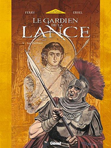 Le Gardien de la Lance - Tome 05 : Les Héritiers