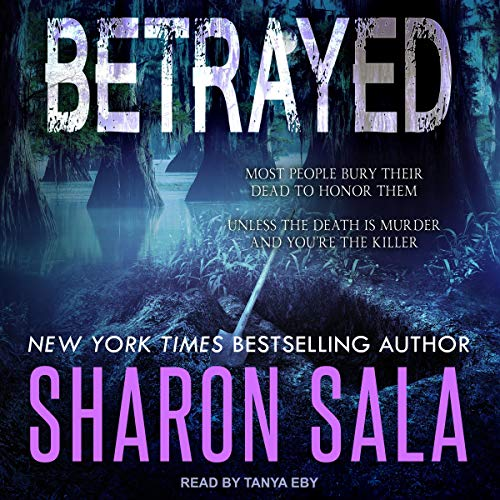 Betrayed                   By:                                                                                                                                 Sharon Sala                               Narrated by:                                                                                                                                 Tanya Eby                      Length: 6 hrs and 5 mins     Not rated yet     Overall 0.0
