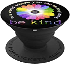 In A World Where You Can Be Anything Be Kind PopSockets Grip and Stand for Phones and Tablets