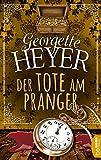 Der Tote am Pranger (Georgette-Heyer-Krimis) (German Edition)