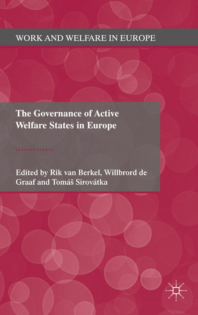 The Governance of Active Welfare States in Europe (Work and Welfare in Europe)