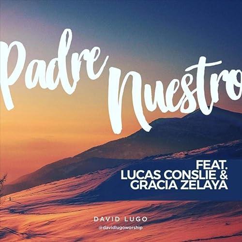 Amazon.com: Padre Nuestro (feat. Lucas Conslie & Gracia ...