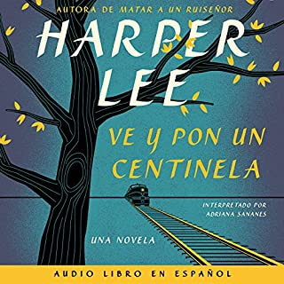 Ve y pon un centinela [Go Set a Watchman] audiobook cover art