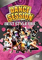 DANCE SESSION BEST STYLE MIX Vol.2 GIRLS [DVD]