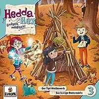 Hedda Hex 03. Der Tipi-Wettbewerb / Das lustige Bootsrodeln