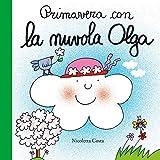 Primavera con la nuvola Olga. Ediz. a colori (Primi libri)