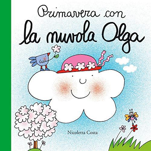 Primavera con la nuvola Olga. Ediz. a colori