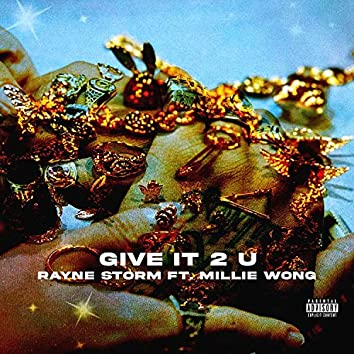 Give It 2 U (feat. Millie Wong)