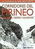 Corredores del pirineo - caranca, nuria, ulldeter (Guias De Escalada)