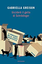 Scaricare Libri Ucciderò il gatto di Schrödinger PDF
