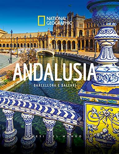 Andalusia. Barcellona e Baleari. Paesi del mondo. Ediz. illustrata