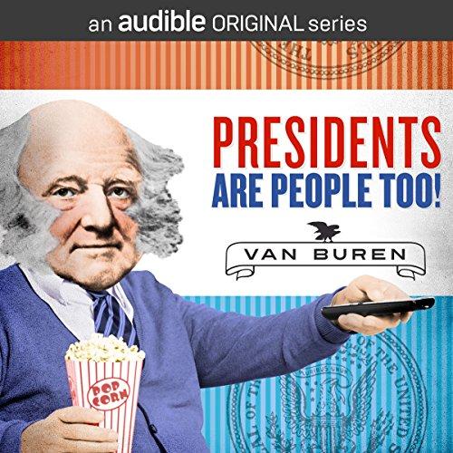 Ep. 11: Martin Van Buren (Presidents Are People Too) audiobook cover art