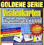 Visitenkarten Druckerei 2000: Überzeugen im Beruf. Auftrumpfen im Urlaub. Beeindrucken in der Freizeit (Data Beckers Goldene Serie)