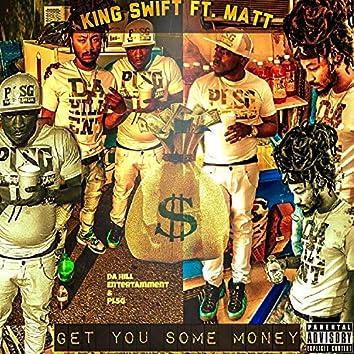 Get You Some Money (feat. Matt)