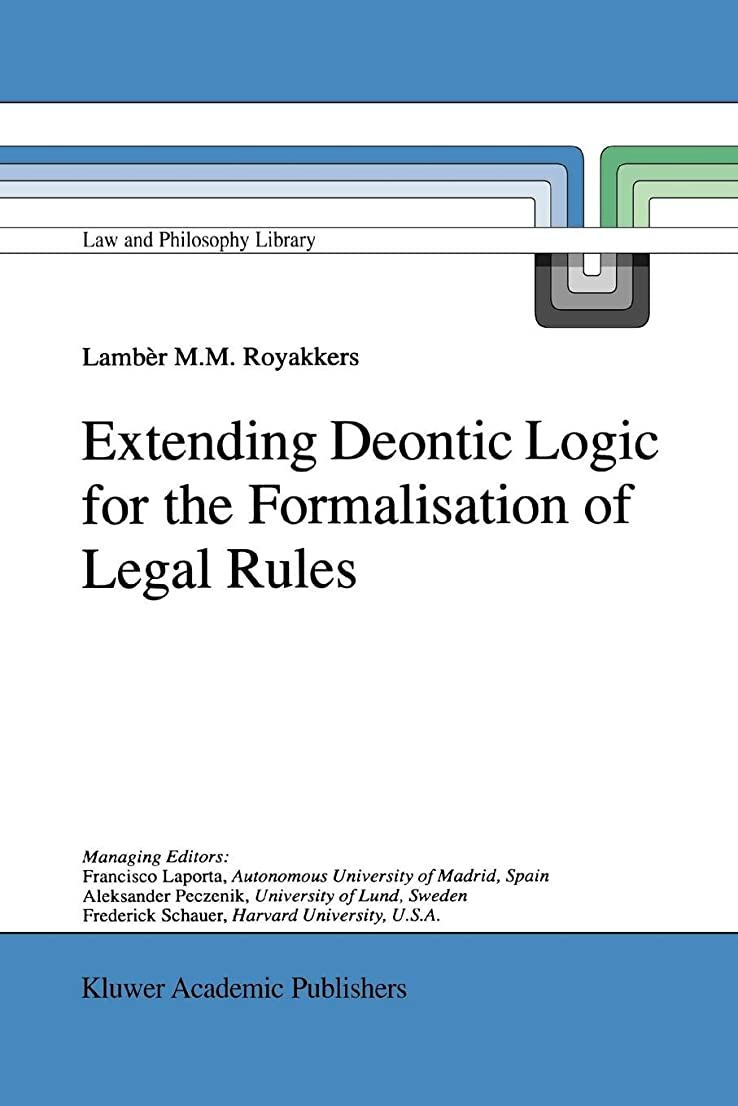 バブル句コメンテーターExtending Deontic Logic for the Formalisation of Legal Rules (Law and Philosophy Library)