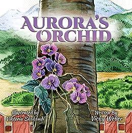 Aurora's Orchid by [Vicky Weber, Viktoria Skakandi]