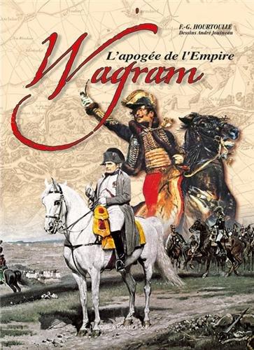 Wagram, l'apogée de l'Empire