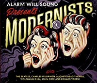 Alarm Will Sound:Modernists [Alarm Will Sound] [Cantaloupe: CA21117] by Alarm Will Sound