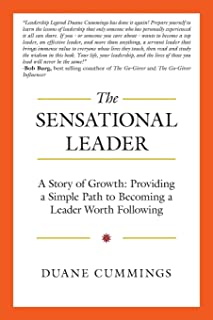 The Sensational Leader: A Story of Growth: Providing a Simple Path to Becoming a Leader Worth Following