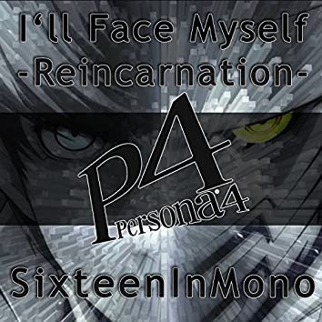 """I'll Face Myself: Reincarnation (From """"Persona 4"""")"""
