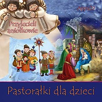 Pastorałki Dla Dzieci Przylecieli Aniolkowie