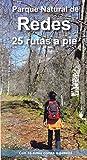 PARQUE NATURAL DE REDES. 25 RUTAS A PIE: Con 16 rutas cortas o paseos